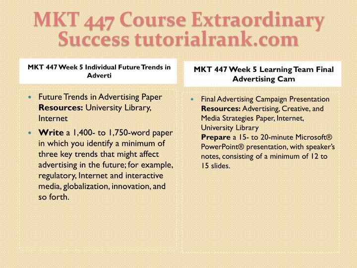 MKT 447 Course Extraordinary  Success tutorialrank.com