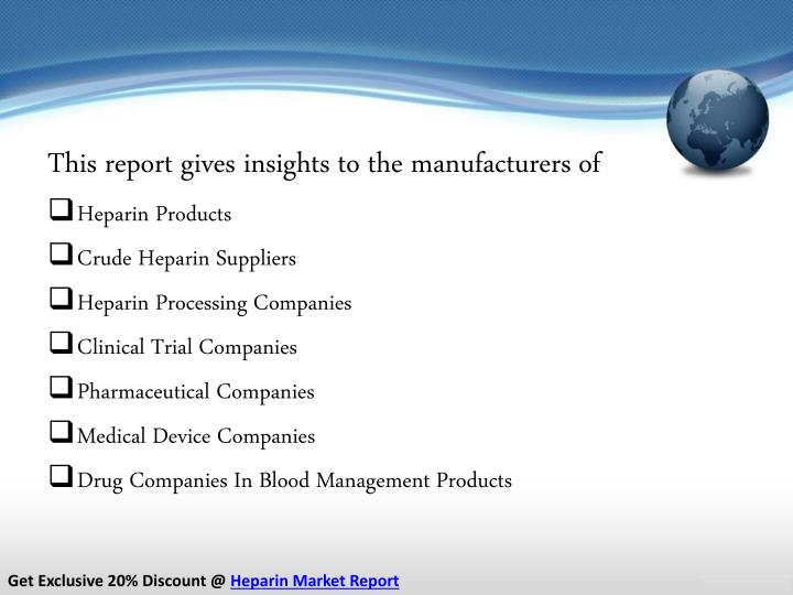 This report gives insights to the manufacturers of