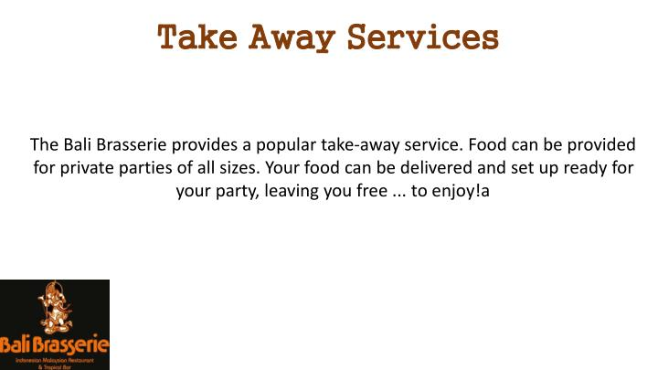 Take Away Services