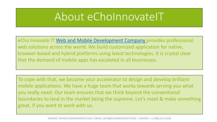 WEBSITE: WWW.ECHOINNOVATEIT.COM | EMAIL: INFO@ECHOINNOVATEIT.COM | CONTACT: +1 (386) 675-0158