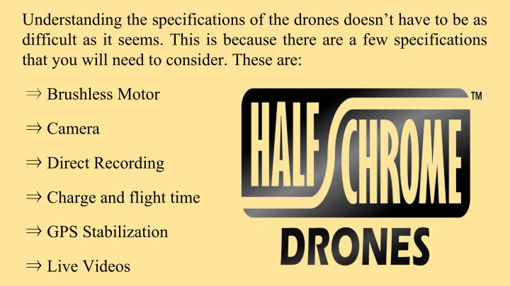 Understanding the specifications of the drones doesn't have to be as