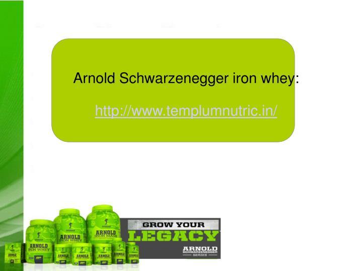 Arnold Schwarzenegger iron whey: