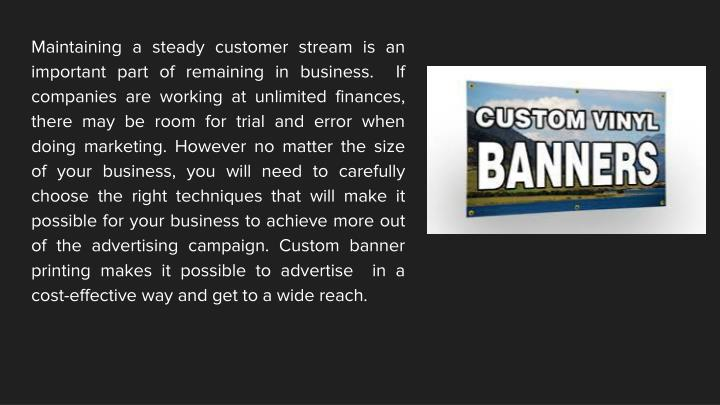 Maintaining a steady customer stream is an important part of remaining in business.  If companies ar...