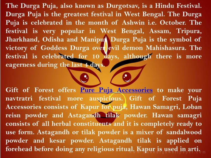 The Durga Puja, also known as