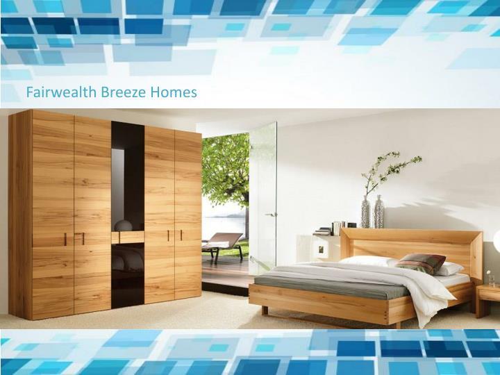 Fairwealth Breeze Homes