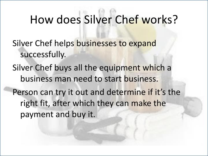 How does Silver Chef works?