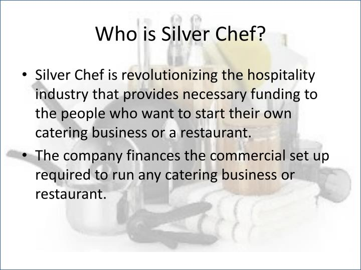 Who is Silver Chef?