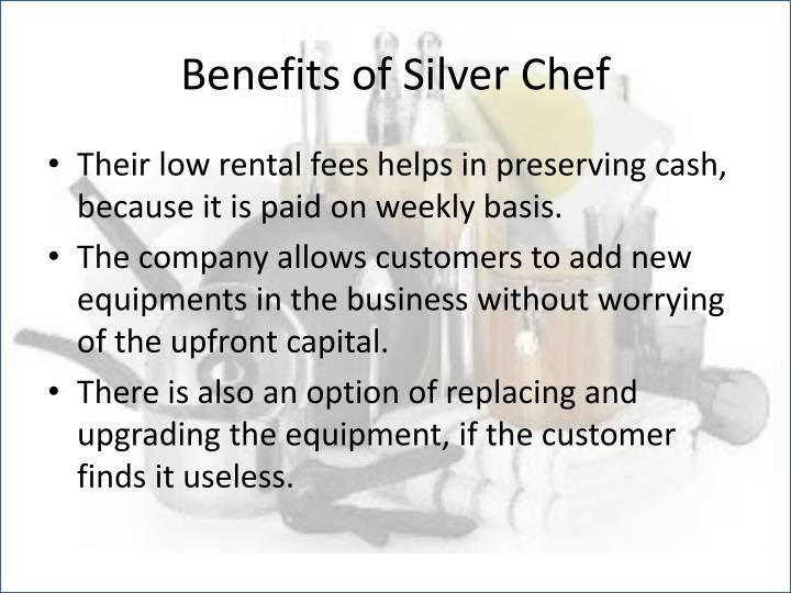 Benefits of Silver Chef