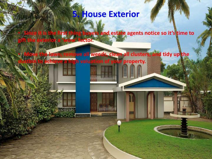5. House Exterior