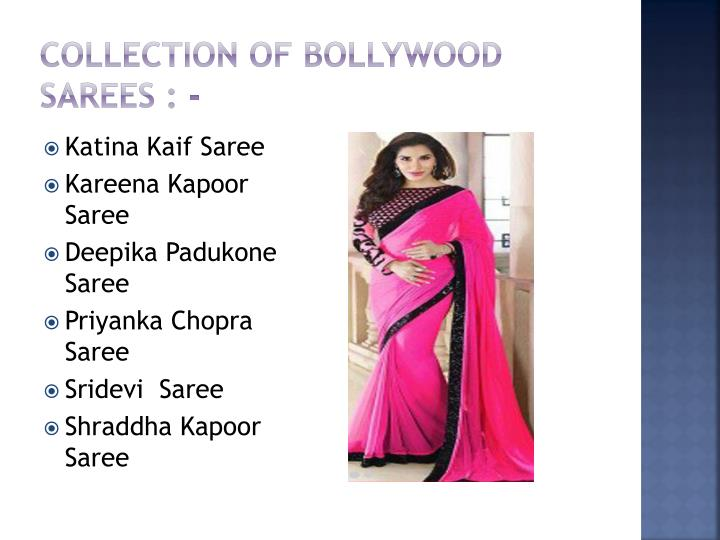 Collection of Bollywood Sarees : -