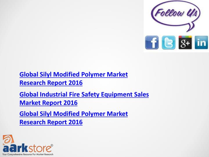 Global Silyl Modified Polymer Market Research Report 2016
