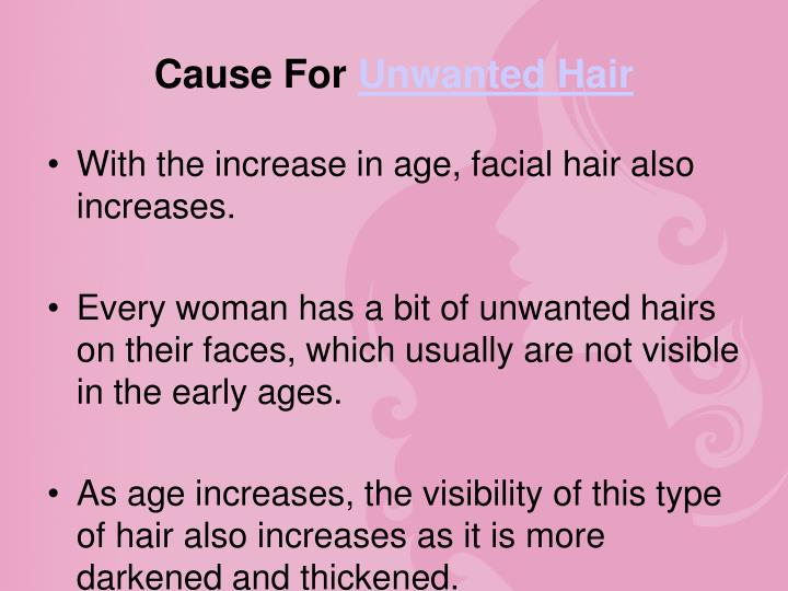 Cause for unwanted hair