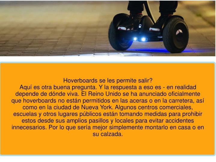 Hoverboards se les permite salir?