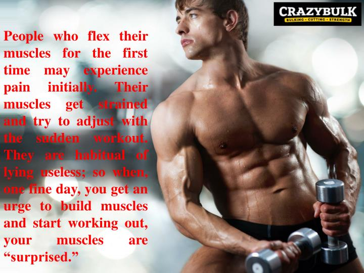 People who flex their muscles for the first time may experience pain initially. Their muscles get st...