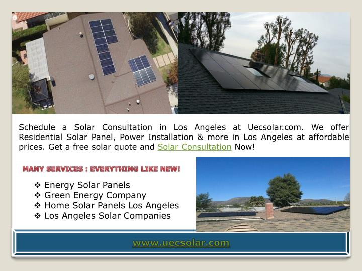 Schedule a Solar Consultation in Los Angeles at Uecsolar.com. We offer Residential Solar Panel, Powe...