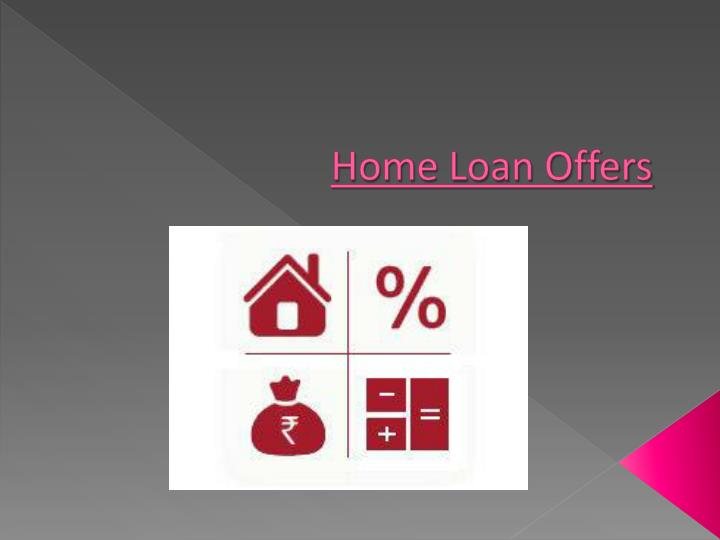 Home loan offers
