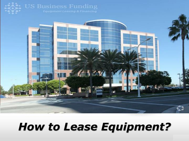How to lease equipment