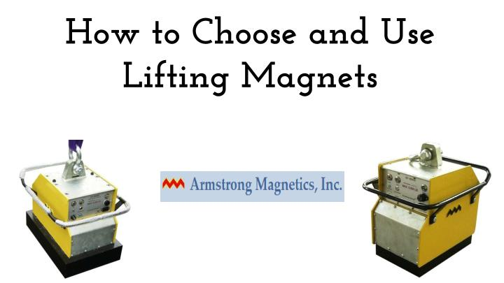 how to choose and use lifting magnets