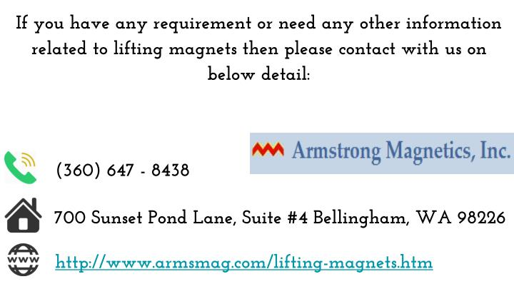 If you have any requirement or need any other information related to lifting magnets then please contact with us on below detail: