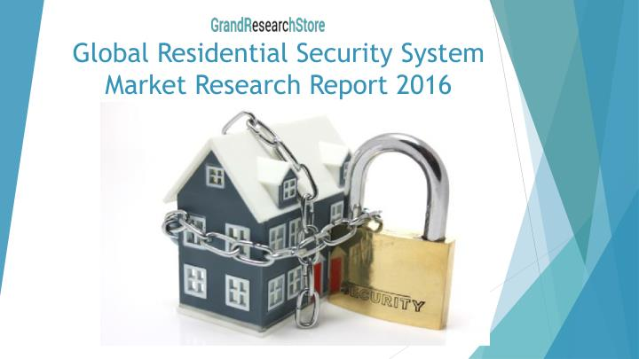 Global residential security system market research report 2016