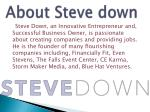 about steve down