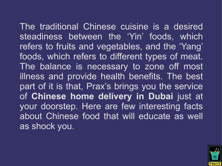 The traditional Chinese cuisine is a desired