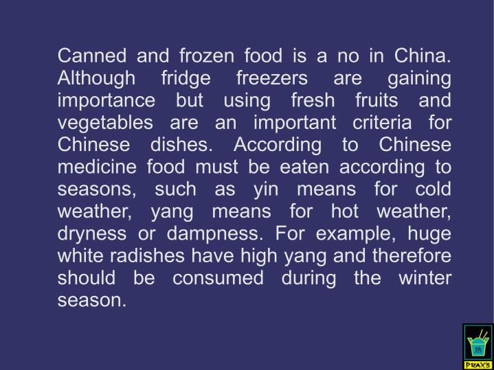 Canned and frozen food is a no in China.