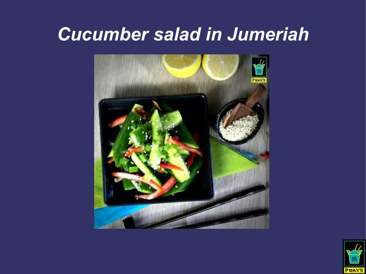 Cucumber salad in Jumeriah