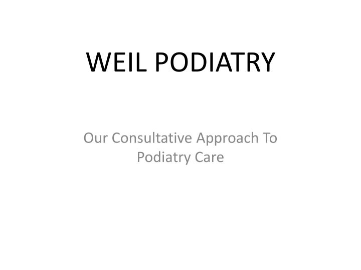 Weil podiatry