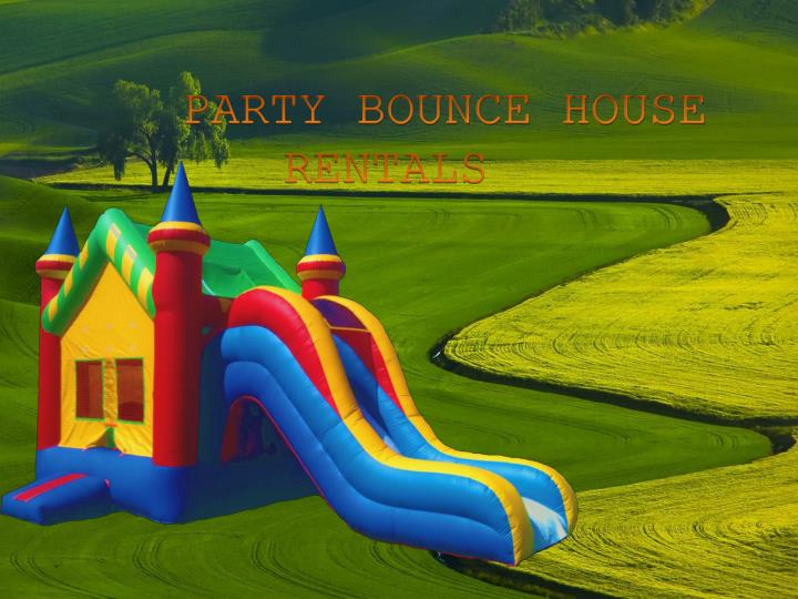 PARTY BOUNCE HOUSE      RENTALS