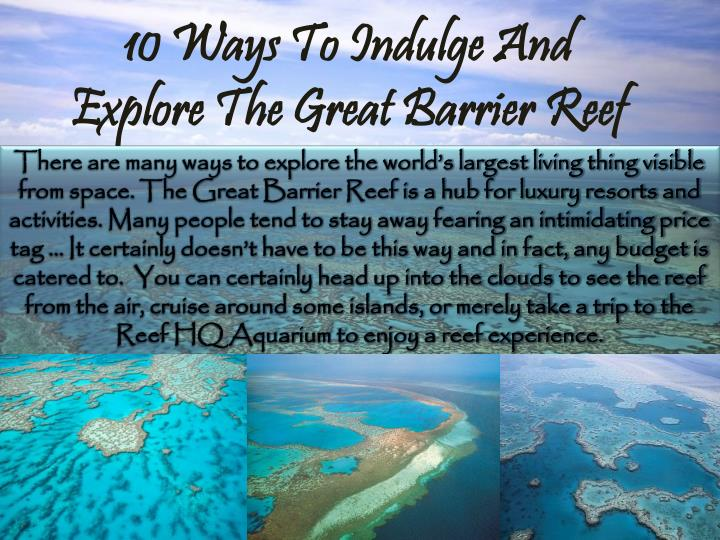 10 Ways To Indulge And Explore The Great Barrier Reef