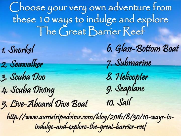 Choose your very own adventure from these 10 ways to indulge and explore The Great Barrier Reef