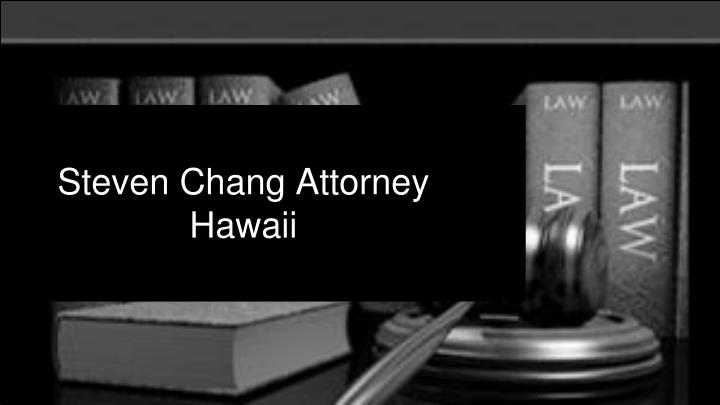Steven chang attorney hawaii