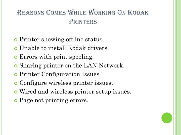 Reasons comes while working on kodak printers