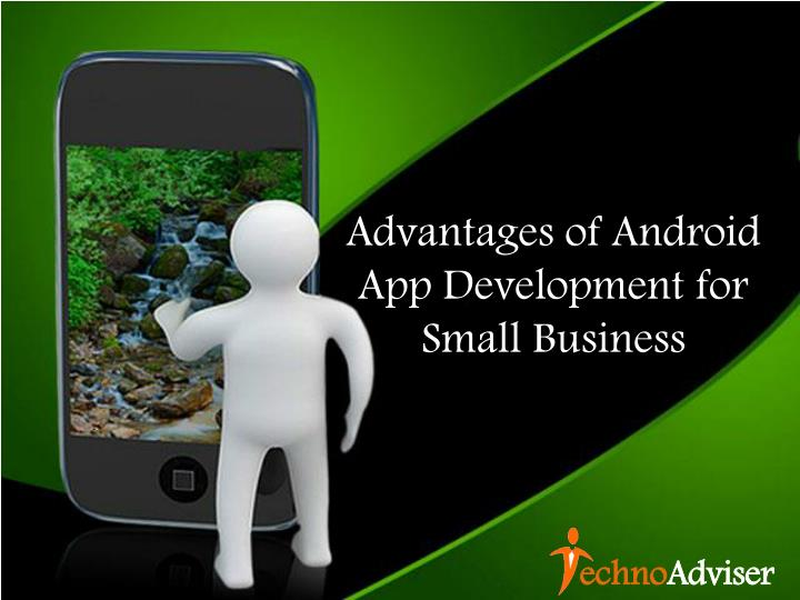 Advantages of Android App Development for