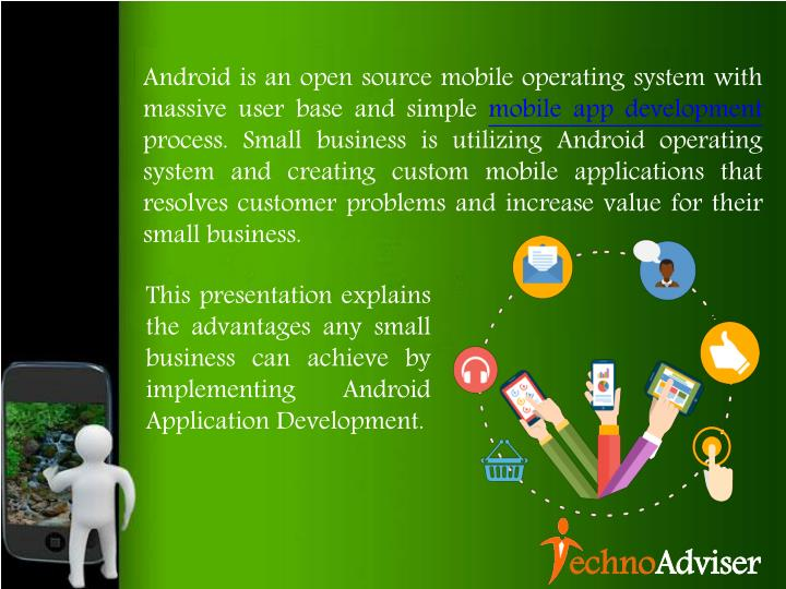 Android is an open source mobile operating system with massive user base and simple