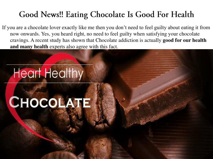 Good News!! Eating Chocolate Is Good For Health