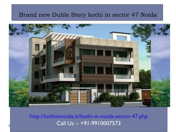 brand new duble story kothi in sector 47 noida