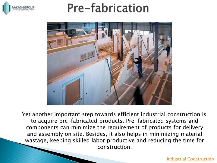 Pre-fabrication