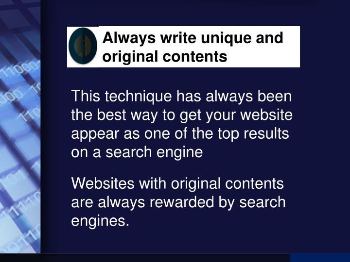 Always write unique and