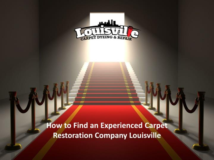 How to Find an Experienced Carpet Restoration Company