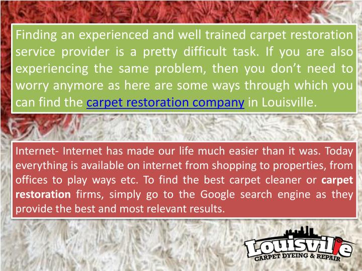 Finding an experienced and well trained carpet restoration service provider is a pretty difficult ta...