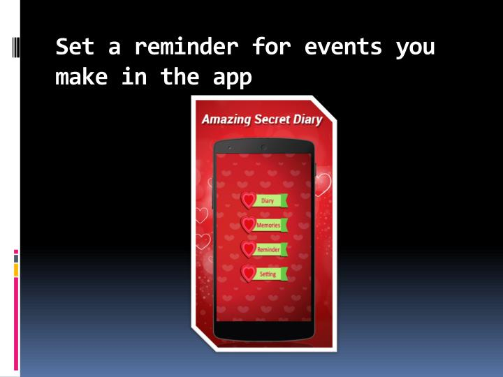 Set a reminder for events you make in the app