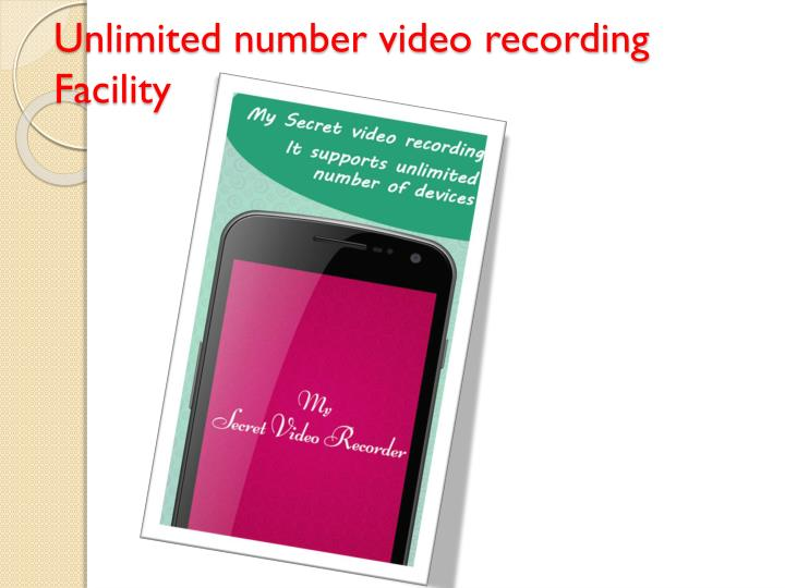 Unlimited number video recording Facility