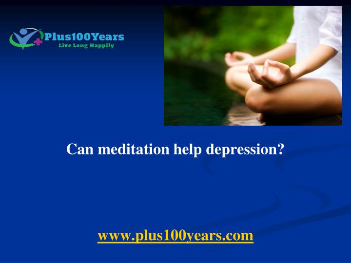 Can meditation help depression?