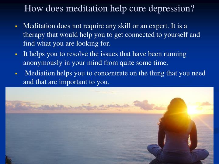 How does meditation help cure depression?