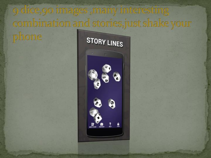 9 dice 90 images many interesting combination and stories just shake your phone