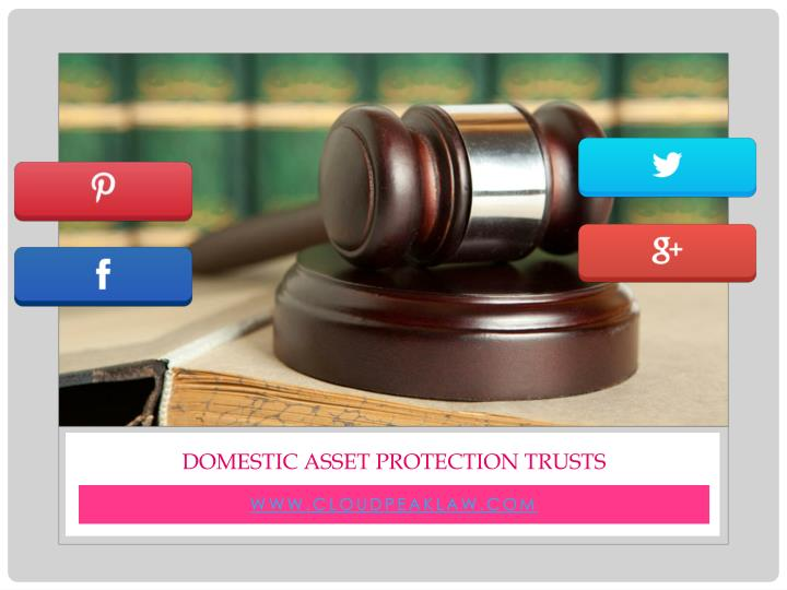 Domestic Asset Protection Trusts