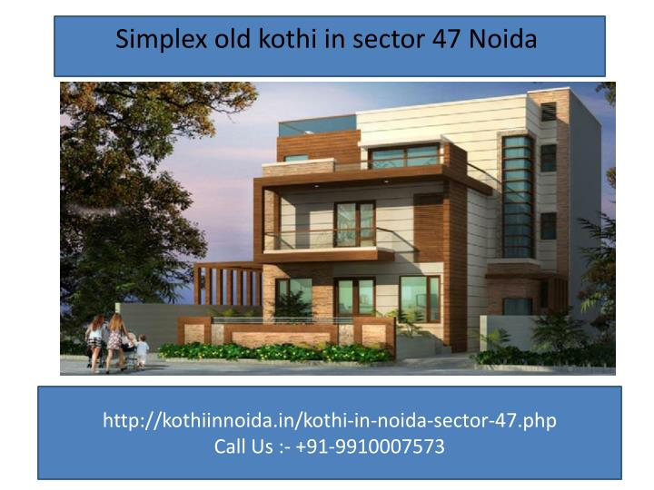 Simplex old kothi in sector 47 Noida