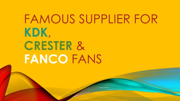 Famous supplier for kdk crester fanco fans